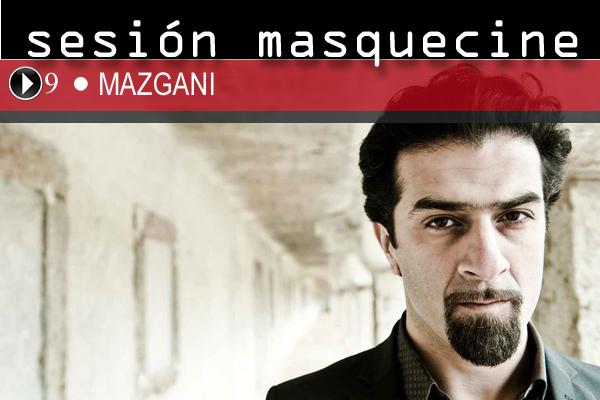mazgani_sesionmasquecine